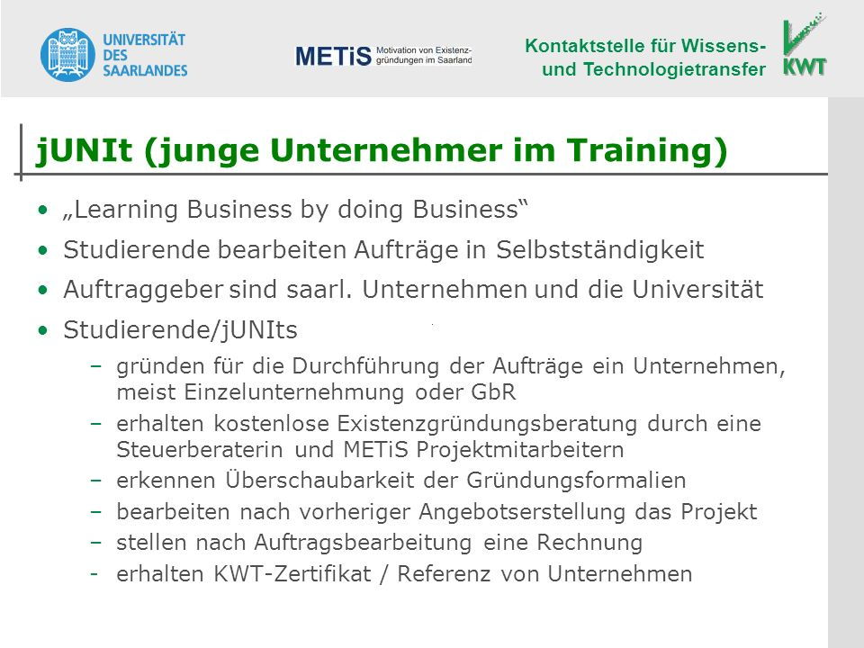 Kontaktstelle für Wissens- und Technologietransfer Learning Business by doing Business Studierende bearbeiten Aufträge in Selbstständigkeit Auftraggeb