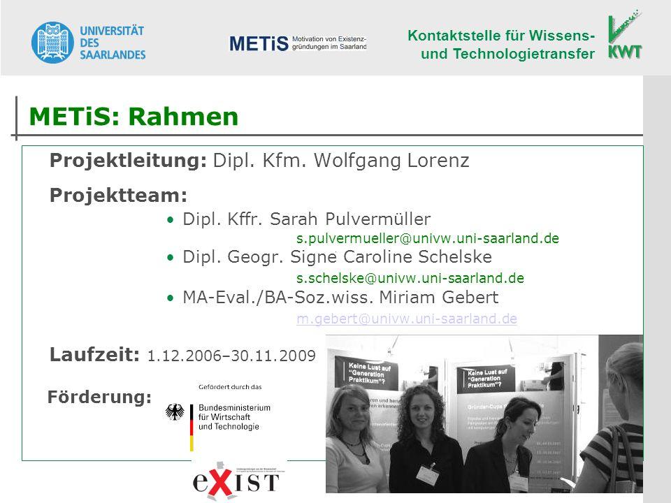 Kontaktstelle für Wissens- und Technologietransfer Projektleitung: Dipl. Kfm. Wolfgang Lorenz Projektteam: Dipl. Kffr. Sarah Pulvermüller s.pulvermuel