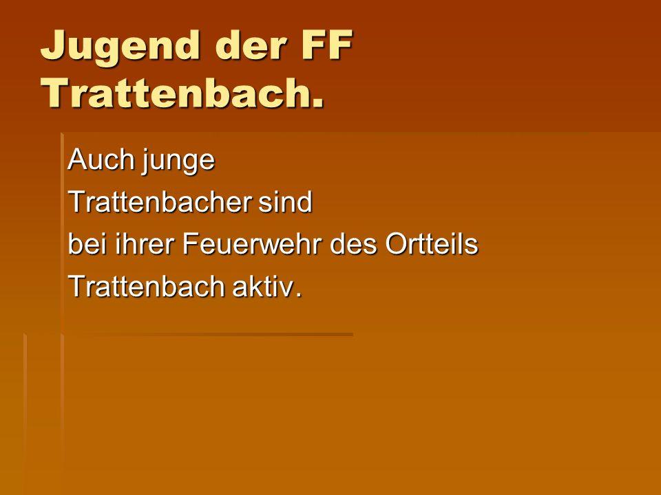 Jugend der FF Trattenbach. Auch junge Trattenbacher sind bei ihrer Feuerwehr des Ortteils Trattenbach aktiv.