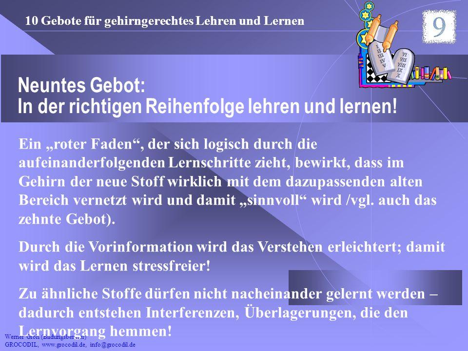 Werner Groh (Bildungsberater) GROCODIL, www.grocodil.de, info@grocodil.de Neuntes Gebot: In der richtigen Reihenfolge lehren und lernen! Ein roter Fad