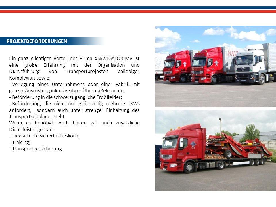 ПРОЕКТНЫЕ ПЕРЕВОЗКИ Ein ganz wichtiger Vorteil der Firma «NAVIGATOR-M» ist eine große Erfahrung mit der Organisation und Durchführung von Transportpro