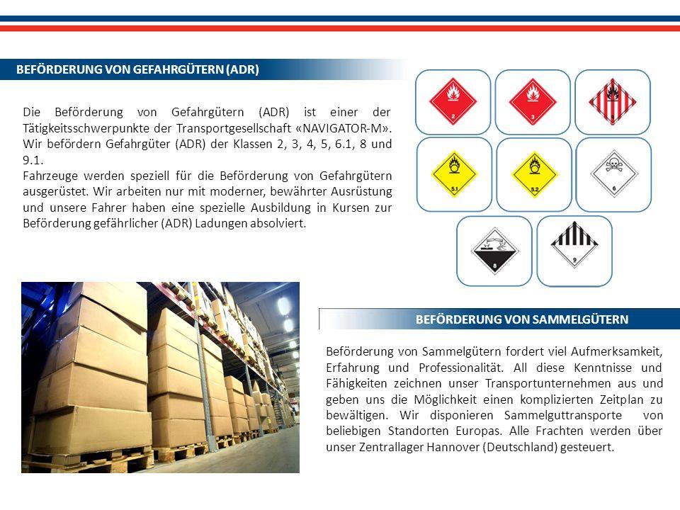 Die Beförderung von Gefahrgütern (ADR) ist einer der Tätigkeitsschwerpunkte der Transportgesellschaft «NAVIGATOR-M». Wir befördern Gefahrgüter (ADR) d