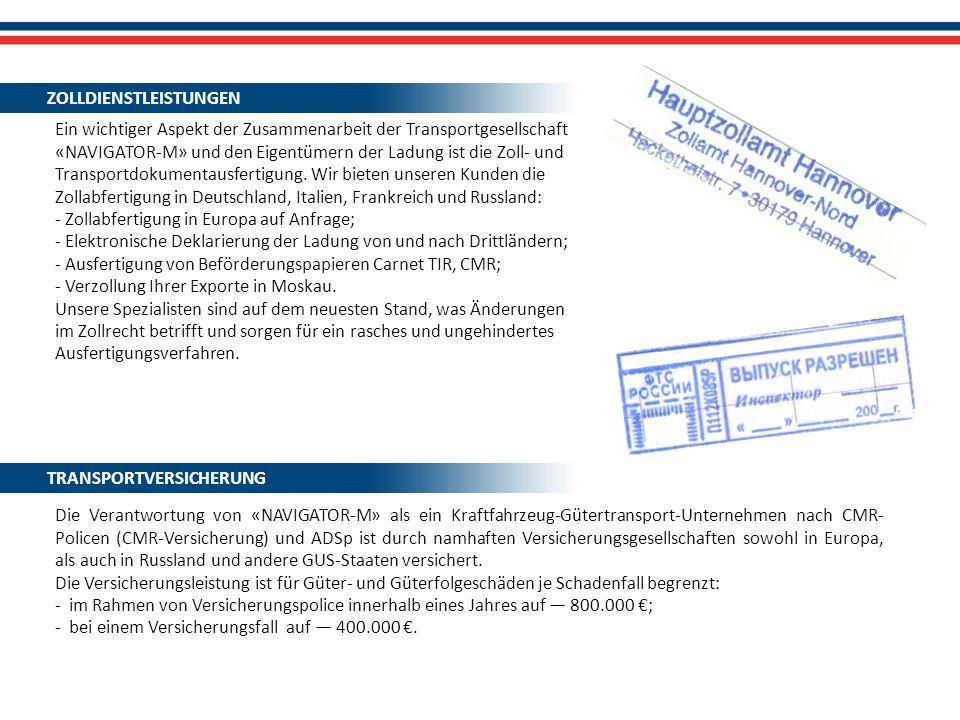 Ein wichtiger Aspekt der Zusammenarbeit der Transportgesellschaft «NAVIGATOR-M» und den Eigentümern der Ladung ist die Zoll- und Transportdokumentausf