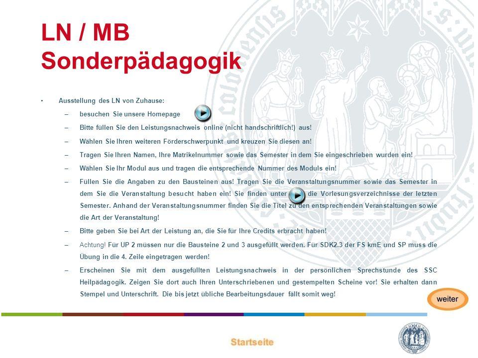 LN / MB Sonderpädagogik Ausstellung des LN von Zuhause: –besuchen Sie unsere Homepage –Bitte füllen Sie den Leistungsnachweis online (nicht handschrif