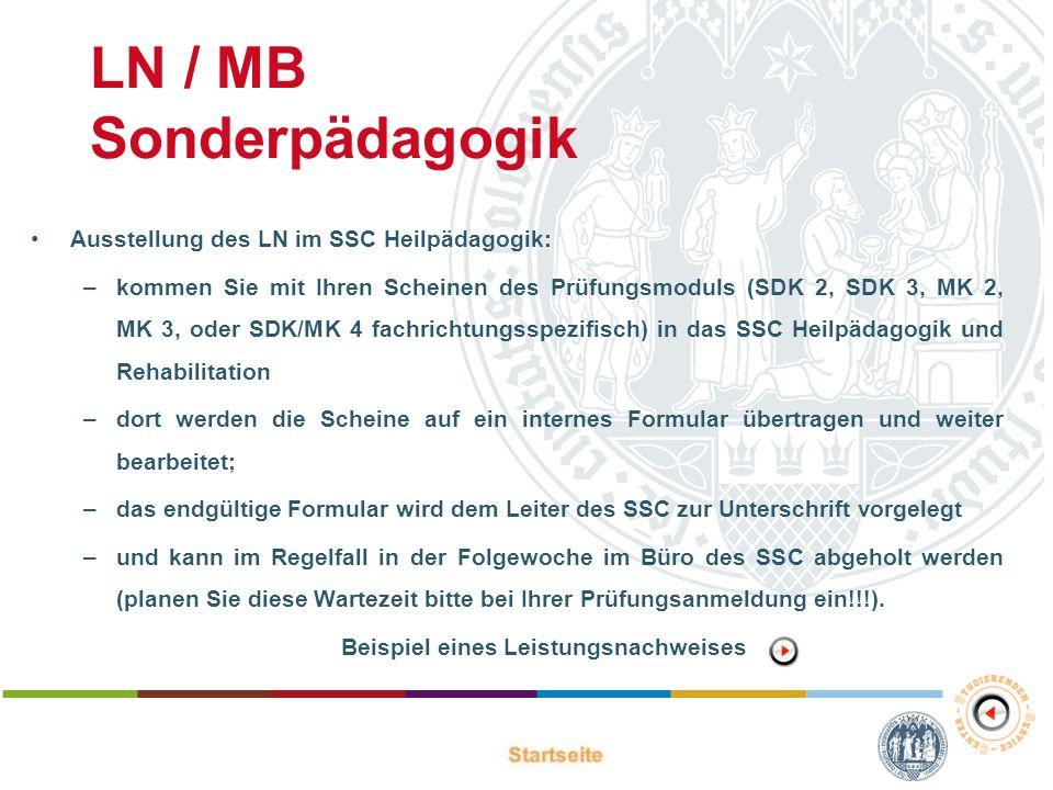 LN / MB Sonderpädagogik Ausstellung des LN im SSC Heilpädagogik: –kommen Sie mit Ihren Scheinen des Prüfungsmoduls (SDK 2, SDK 3, MK 2, MK 3, oder SDK