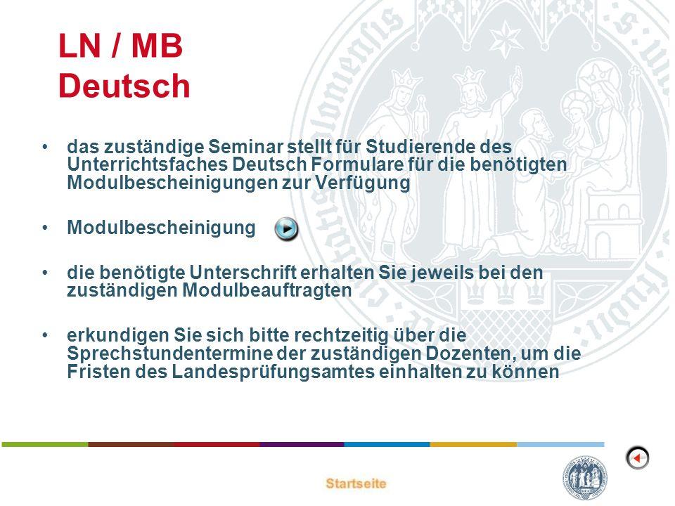 LN / MB Deutsch das zuständige Seminar stellt für Studierende des Unterrichtsfaches Deutsch Formulare für die benötigten Modulbescheinigungen zur Verf
