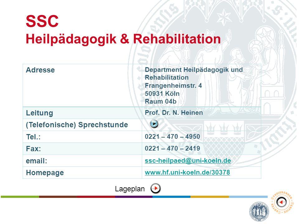 SSC Heilpädagogik & Rehabilitation Adresse Department Heilpädagogik und Rehabilitation Frangenheimstr. 4 50931 Köln Raum 04b Leitung Prof. Dr. N. Hein