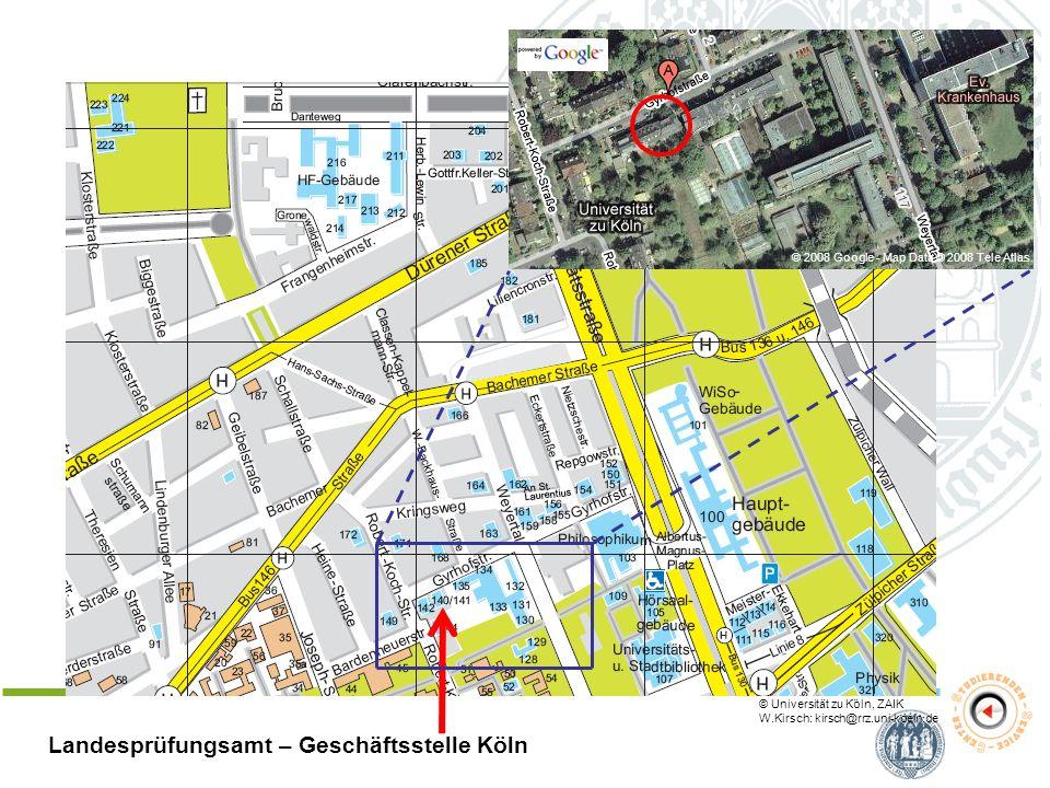 Landesprüfungsamt – Geschäftsstelle Köln © 2008 Google - Map Data © 2008 Tele Atlas. © Universität zu Köln, ZAIK W.Kirsch: kirsch@rrz.uni-koeln.de