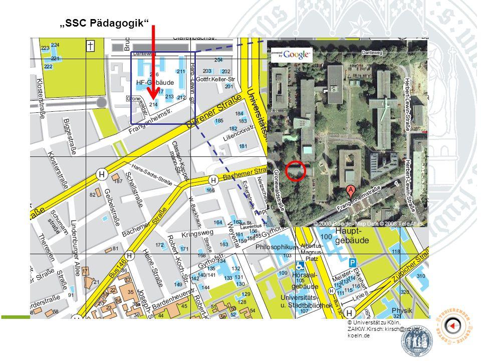 SSC Pädagogik © Universität zu Köln, ZAIKW.Kirsch: kirsch@rrz.uni- koeln.de © 2008 Google - Map Data © 2008 Tele Atlas.