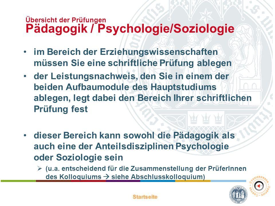 Übersicht der Prüfungen Pädagogik / Psychologie/Soziologie im Bereich der Erziehungswissenschaften müssen Sie eine schriftliche Prüfung ablegen der Le