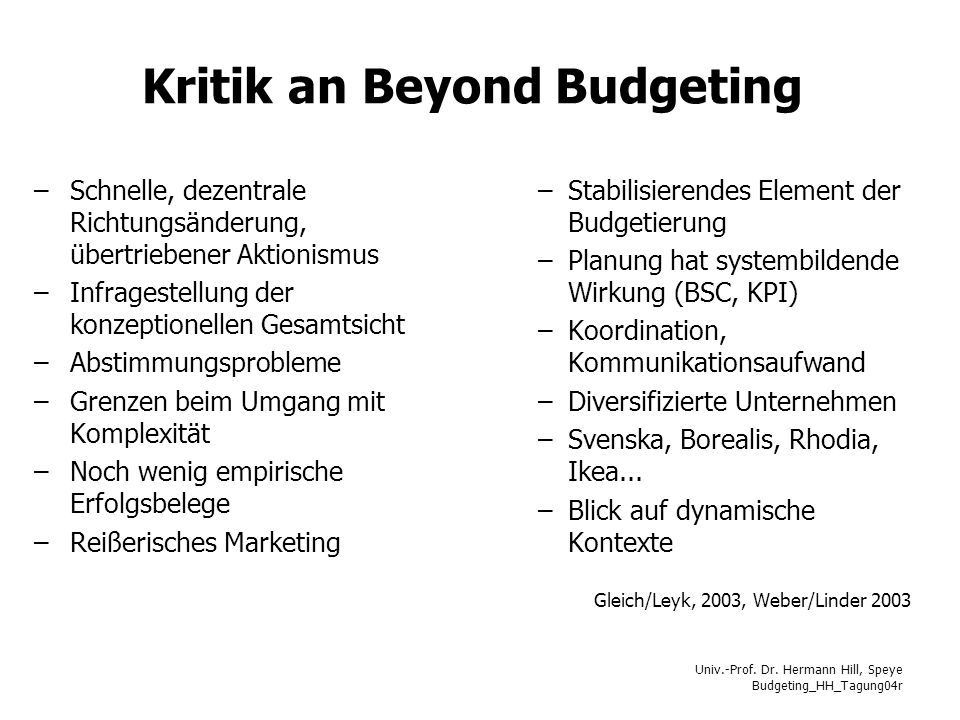 Univ.-Prof. Dr. Hermann Hill, Speye Budgeting_HH_Tagung04r Kritik an Beyond Budgeting –Schnelle, dezentrale Richtungsänderung, übertriebener Aktionism
