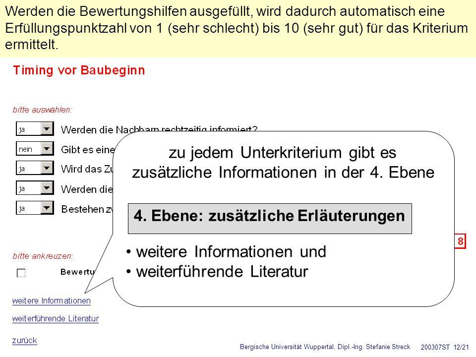 Bergische Universität Wuppertal, Dipl.-Ing. Stefanie Streck 200307ST 12/21 Werden die Bewertungshilfen ausgefüllt, wird dadurch automatisch eine Erfül
