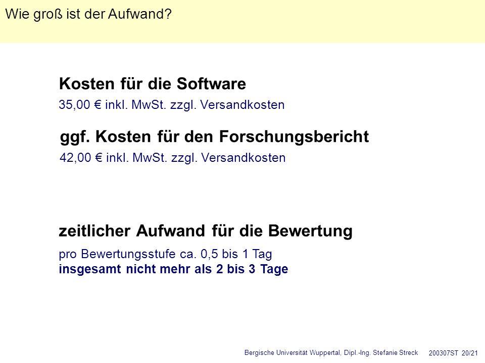 Bergische Universität Wuppertal, Dipl.-Ing. Stefanie Streck 200307ST 20/21 Wie groß ist der Aufwand? zeitlicher Aufwand für die Bewertung pro Bewertun