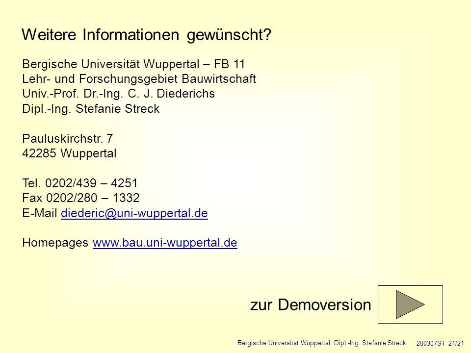 Bergische Universität Wuppertal, Dipl.-Ing. Stefanie Streck 200307ST 21/21 Weitere Informationen gewünscht? Bergische Universität Wuppertal – FB 11 Le