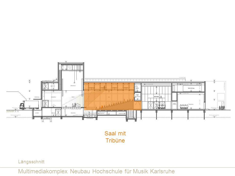 Multimediakomplex Neubau Hochschule für Musik Karlsruhe Saal mit Tribüne Längsschnitt
