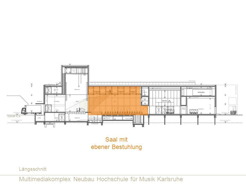 Multimediakomplex Neubau Hochschule für Musik Karlsruhe Saal mit ebener Bestuhlung Längsschnitt