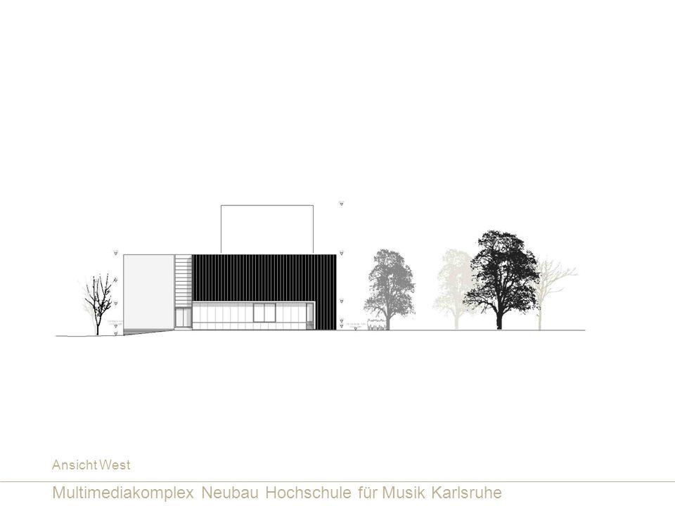 Multimediakomplex Neubau Hochschule für Musik Karlsruhe Ansicht West