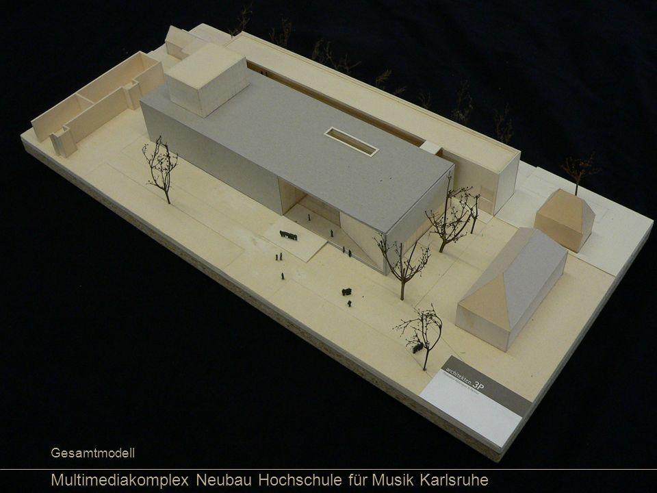 Multimediakomplex Neubau Hochschule für Musik Karlsruhe Gesamtmodell