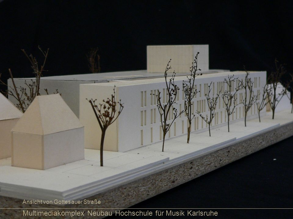 Multimediakomplex Neubau Hochschule für Musik Karlsruhe Ansicht von Gottesauer Straße