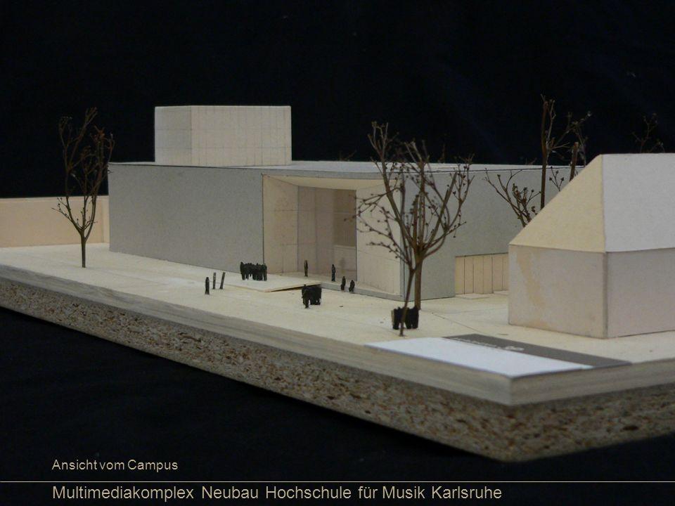 Multimediakomplex Neubau Hochschule für Musik Karlsruhe Ansicht vom Campus