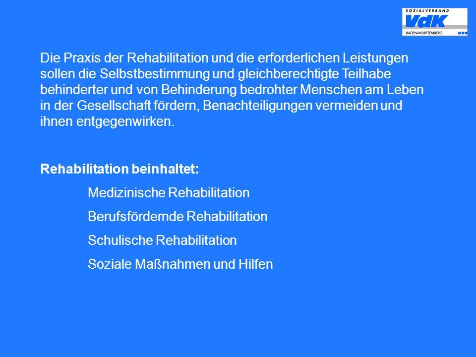 Die Praxis der Rehabilitation und die erforderlichen Leistungen sollen die Selbstbestimmung und gleichberechtigte Teilhabe behinderter und von Behinde