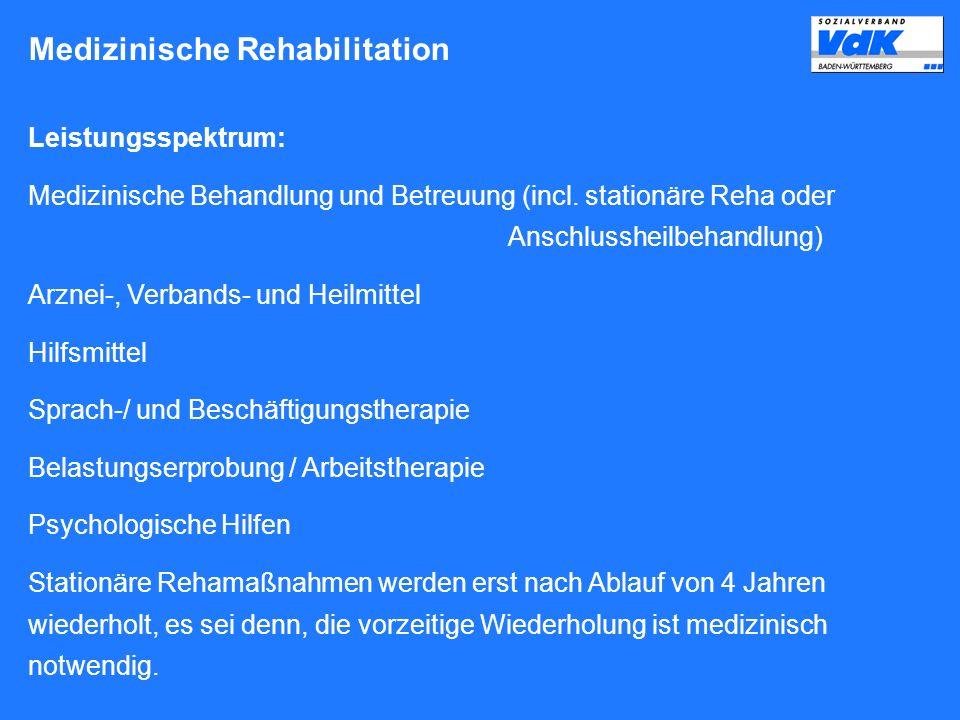 Leistungsspektrum: Medizinische Behandlung und Betreuung (incl. stationäre Reha oder Anschlussheilbehandlung) Arznei-, Verbands- und Heilmittel Hilfsm