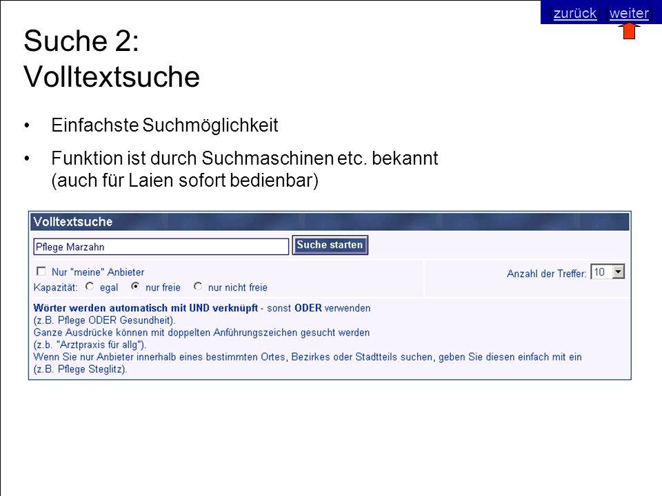 © SNC Social Networks Consulting GmbH [zurück] [weiter]zurückweiter Suche 2: Volltextsuche Einfachste Suchmöglichkeit Funktion ist durch Suchmaschinen