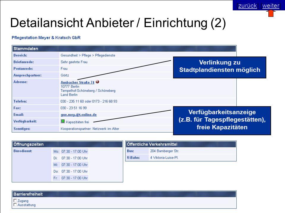© SNC Social Networks Consulting GmbH [zurück] [weiter]zurückweiter Detailansicht Anbieter / Einrichtung (2) Verlinkung zu Stadtplandiensten möglich Verfügbarkeitsanzeige (z.B.