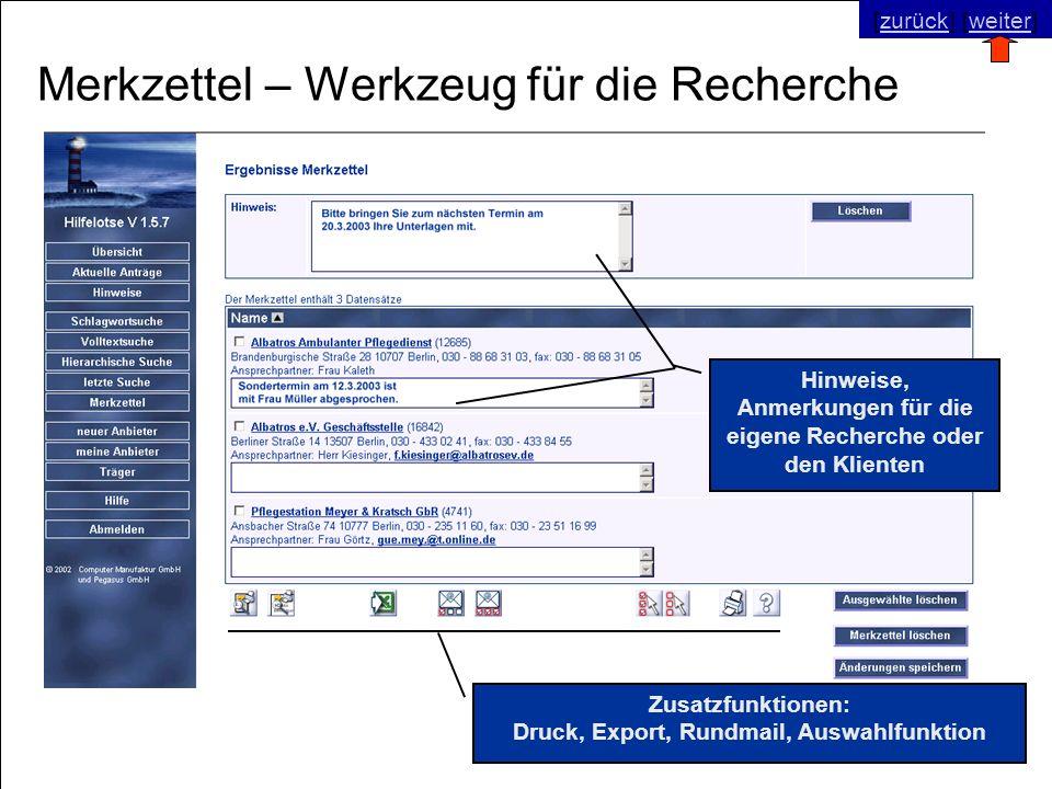 © SNC Social Networks Consulting GmbH [zurück] [weiter]zurückweiter Merkzettel – Werkzeug für die Recherche Zusatzfunktionen: Druck, Export, Rundmail, Auswahlfunktion Hinweise, Anmerkungen für die eigene Recherche oder den Klienten [zurück] [weiter]zurückweiter