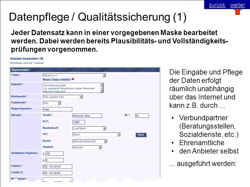© SNC Social Networks Consulting GmbH [zurück] [weiter]zurückweiter Datenpflege / Qualitätssicherung (1) Jeder Datensatz kann in einer vorgegebenen Ma