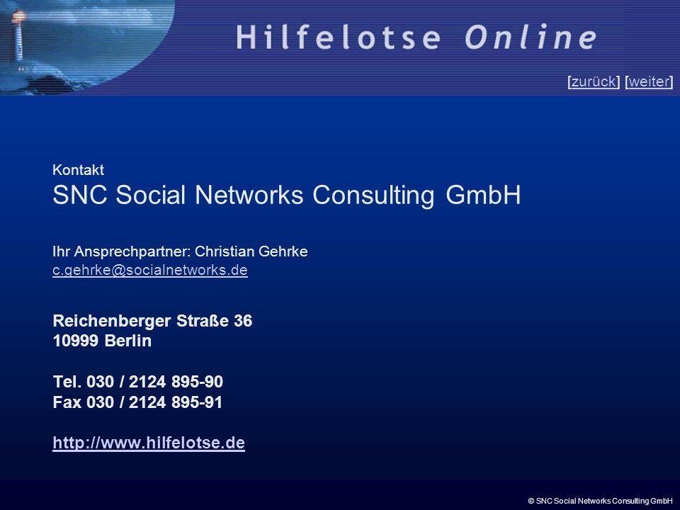 © SNC Social Networks Consulting GmbH [zurück] [weiter]zurückweiter Kontakt SNC Social Networks Consulting GmbH Ihr Ansprechpartner: Christian Gehrke c.gehrke@socialnetworks.de Reichenberger Straße 36 10999 Berlin Tel.