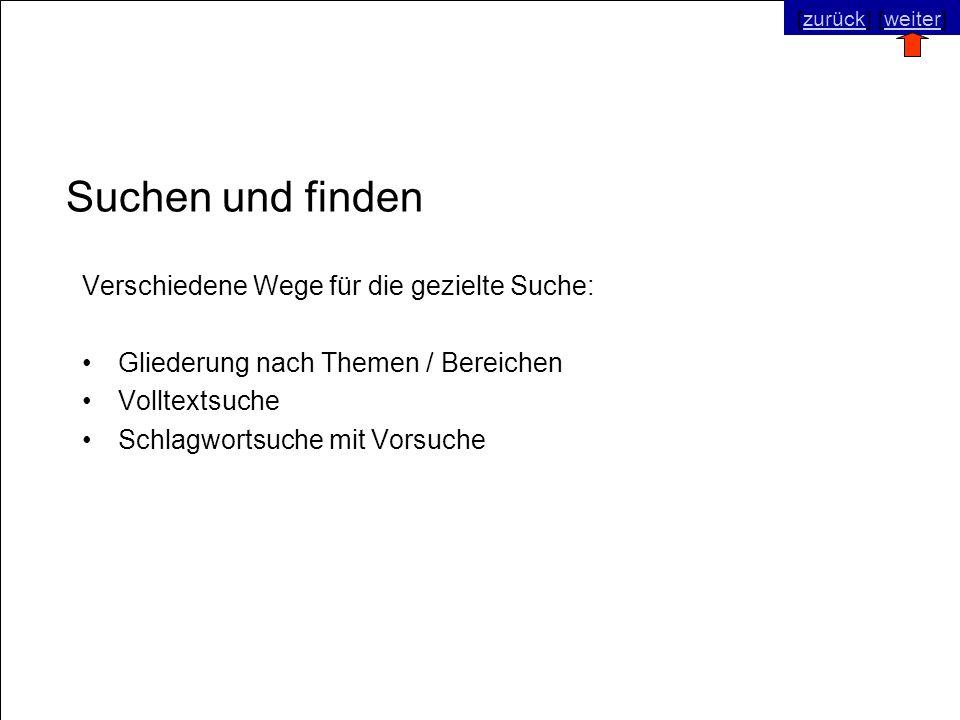 © SNC Social Networks Consulting GmbH [zurück] [weiter]zurückweiter Suchen und finden Verschiedene Wege für die gezielte Suche: Gliederung nach Themen / Bereichen Volltextsuche Schlagwortsuche mit Vorsuche [zurück] [weiter]zurückweiter