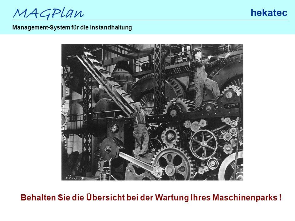 MAGPlan hekatec Management-System für die Instandhaltung Behalten Sie die Übersicht bei der Wartung Ihres Maschinenparks !