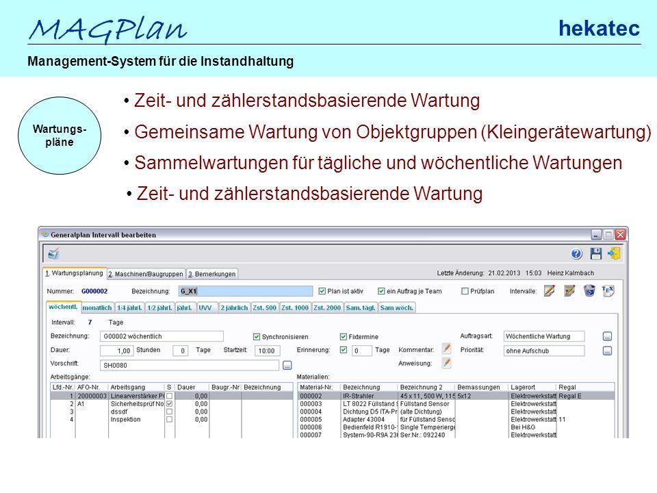 MAGPlan hekatec Management-System für die Instandhaltung Wartungs- pläne Zeit- und zählerstandsbasierende Wartung Gemeinsame Wartung von Objektgruppen