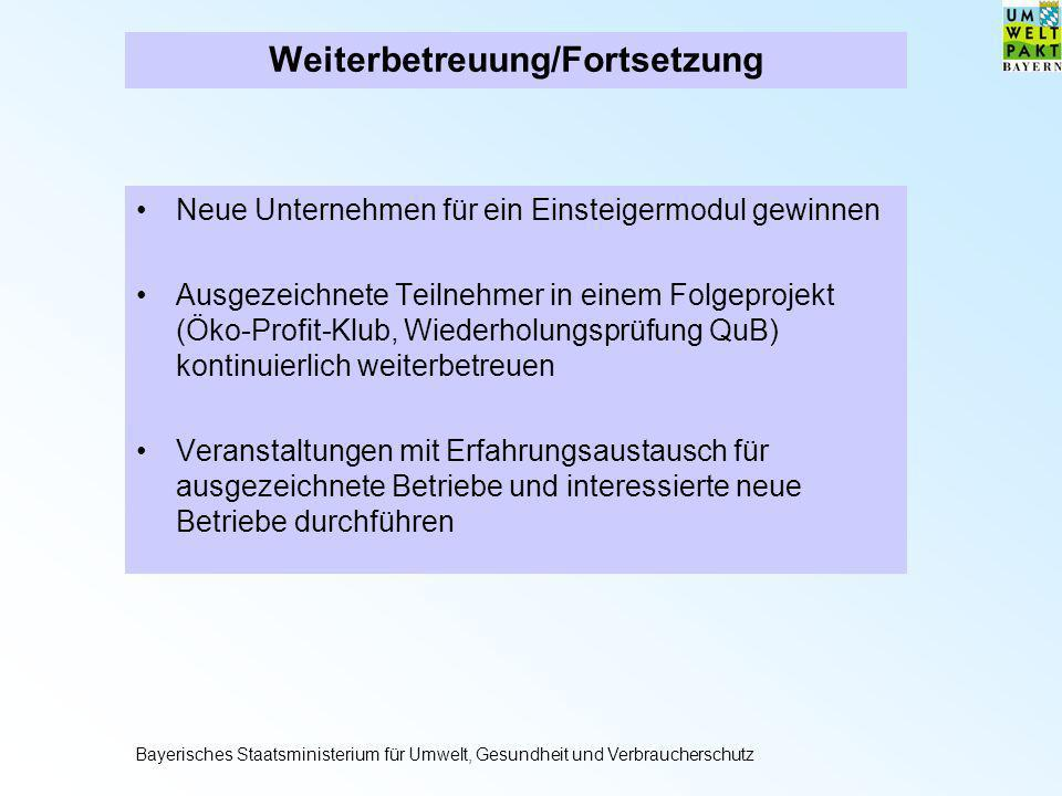 Weiterbetreuung/Fortsetzung Neue Unternehmen für ein Einsteigermodul gewinnen Ausgezeichnete Teilnehmer in einem Folgeprojekt (Öko-Profit-Klub, Wieder