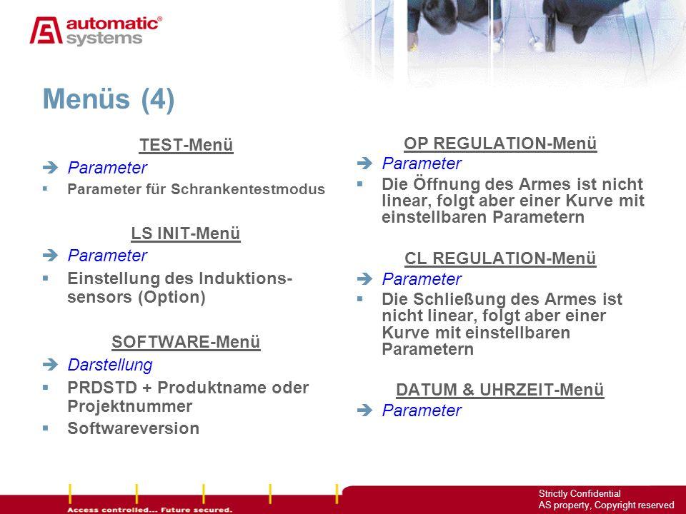 18 Strictly Confidential AS property, Copyright reserved Menüs (4) TEST-Menü Parameter Parameter für Schrankentestmodus LS INIT-Menü Parameter Einstel