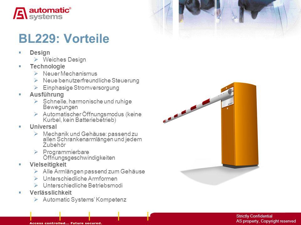 4 Strictly Confidential AS property, Copyright reserved BL229: Vorteile Design Weiches Design Technologie Neuer Mechanismus Neue benutzerfreundliche S