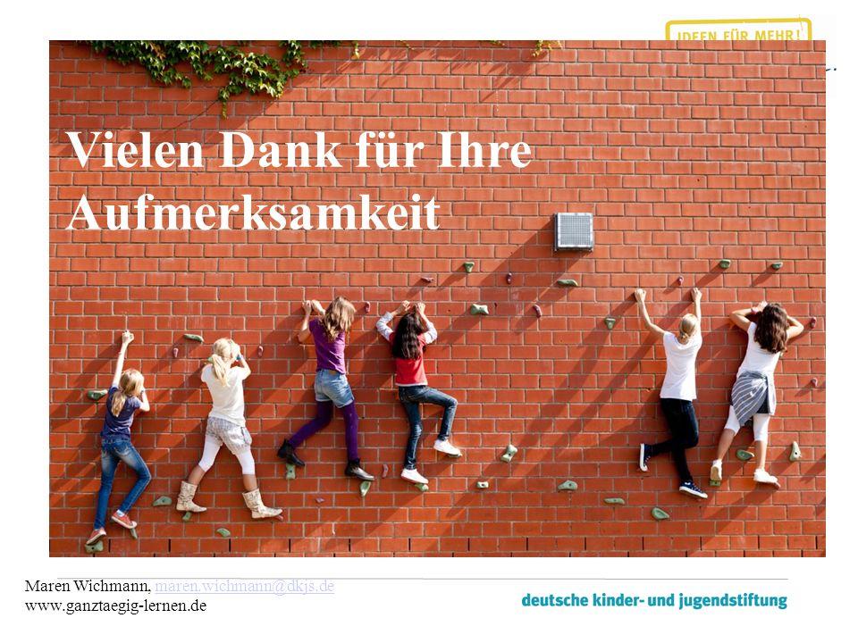 Maren Wichmann, maren.wichmann@dkjs.demaren.wichmann@dkjs.de www.ganztaegig-lernen.de Vielen Dank für Ihre Aufmerksamkeit