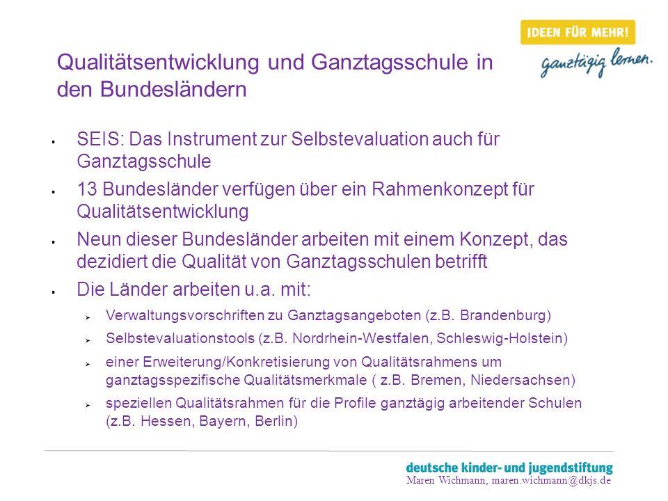 Qualitätsentwicklung und Ganztagsschule in den Bundesländern SEIS: Das Instrument zur Selbstevaluation auch für Ganztagsschule 13 Bundesländer verfüge