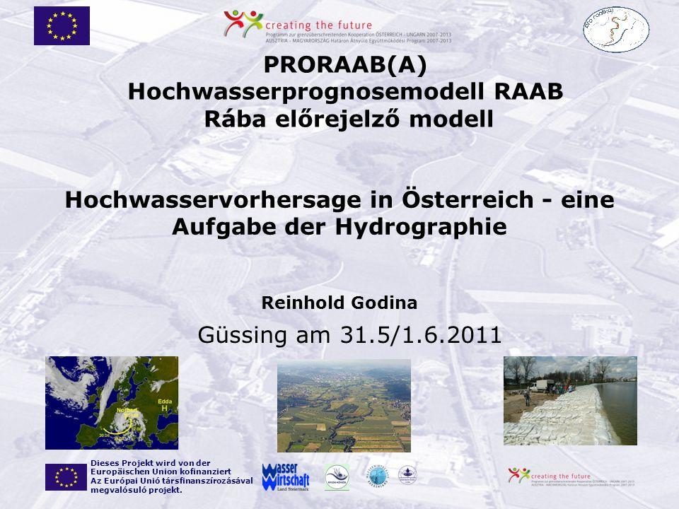 Güssing am 31.5./1.6.2011 der rote Faden …… Hochwasservorhersage – ein wichtiger Teil des integrativen Hochwassermanagements.