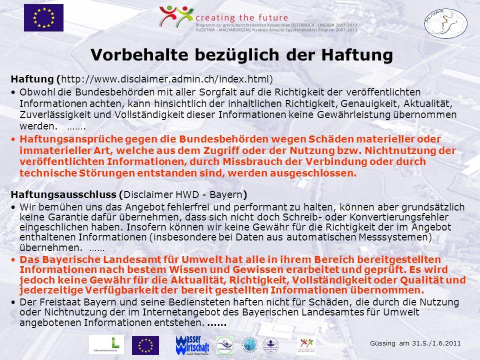 Güssing am 31.5./1.6.2011 Vorbehalte bezüglich der Haftung Haftung (http://www.disclaimer.admin.ch/index.html) Obwohl die Bundesbehörden mit aller Sor