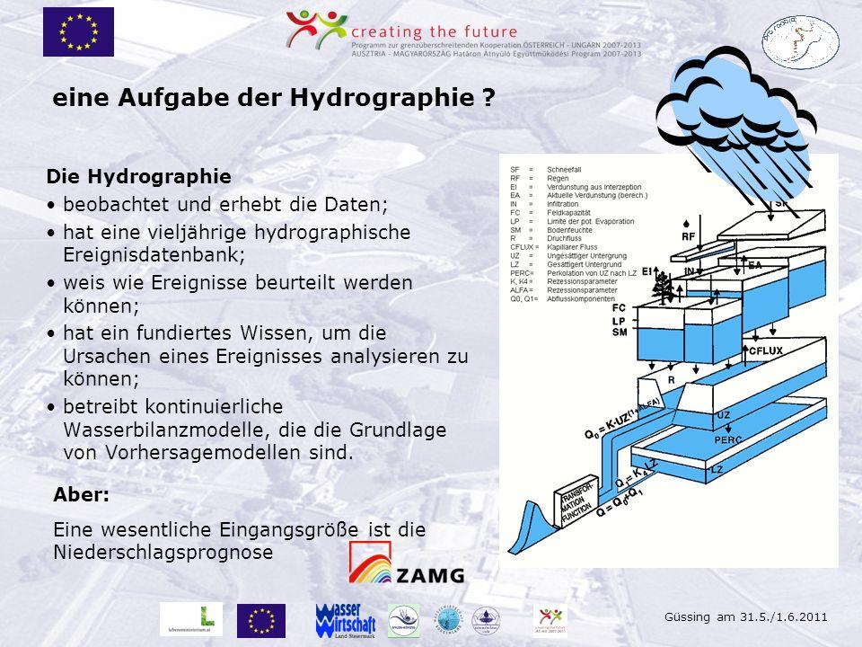Güssing am 31.5./1.6.2011 eine Aufgabe der Hydrographie ? Die Hydrographie beobachtet und erhebt die Daten; hat eine vieljährige hydrographische Ereig