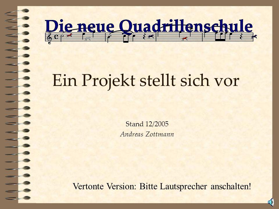 Ein Projekt stellt sich vor Stand 12/2005 Andreas Zottmann Vertonte Version: Bitte Lautsprecher anschalten!