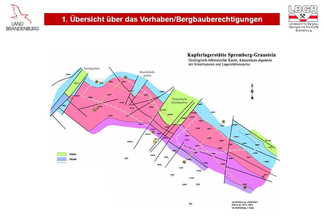 Landesamt für Bergbau, Geologie und Rohstoffe Brandenburg 1. Übersicht über das Vorhaben/Bergbauberechtigungen