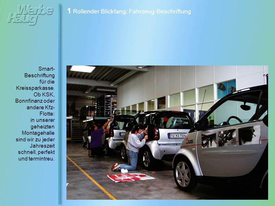 1 Rollender Blickfang: Fahrzeug-Beschriftung Perfekt verklebt über alle Kanten und Falze.