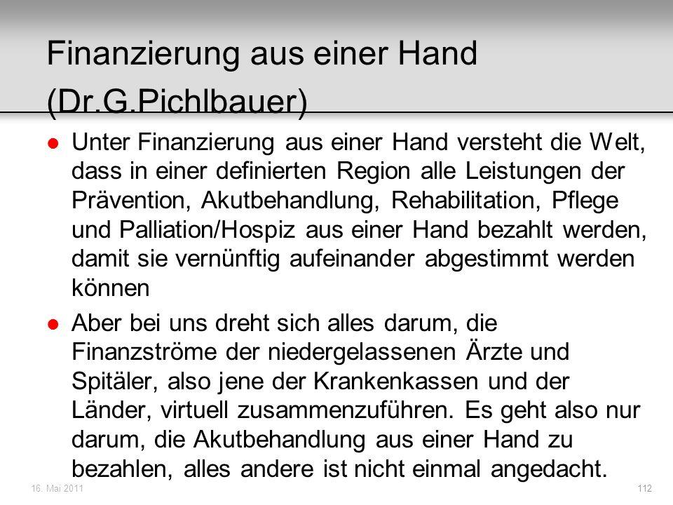 Finanzierung aus einer Hand (Dr.G.Pichlbauer) l Unter Finanzierung aus einer Hand versteht die Welt, dass in einer definierten Region alle Leistungen