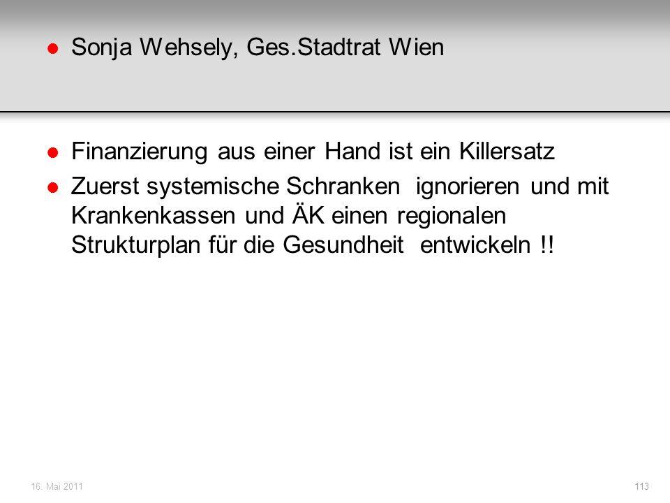 l Sonja Wehsely, Ges.Stadtrat Wien l Finanzierung aus einer Hand ist ein Killersatz l Zuerst systemische Schranken ignorieren und mit Krankenkassen un