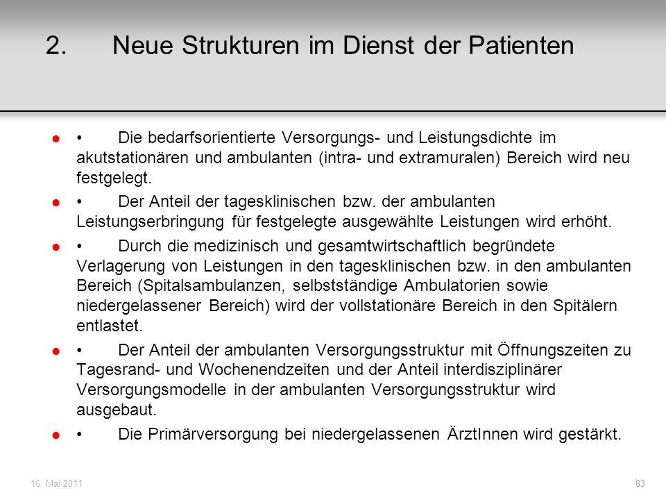 2.Neue Strukturen im Dienst der Patienten lDie bedarfsorientierte Versorgungs- und Leistungsdichte im akutstationären und ambulanten (intra- und extra