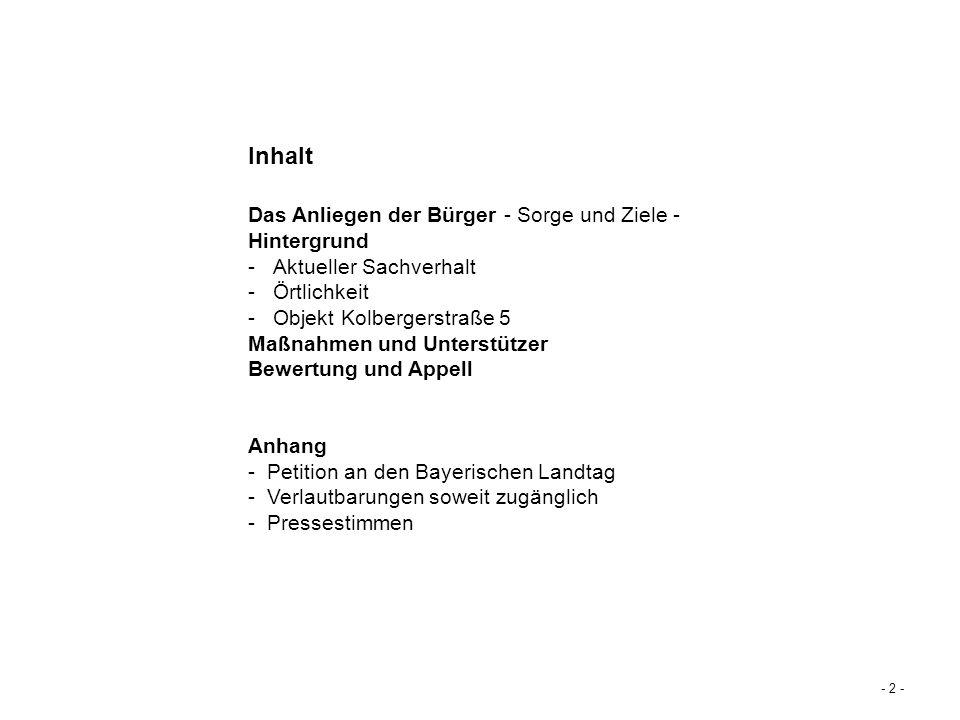 Inhalt Das Anliegen der Bürger - Sorge und Ziele - Hintergrund - Aktueller Sachverhalt - Örtlichkeit - Objekt Kolbergerstraße 5 Maßnahmen und Unterstü