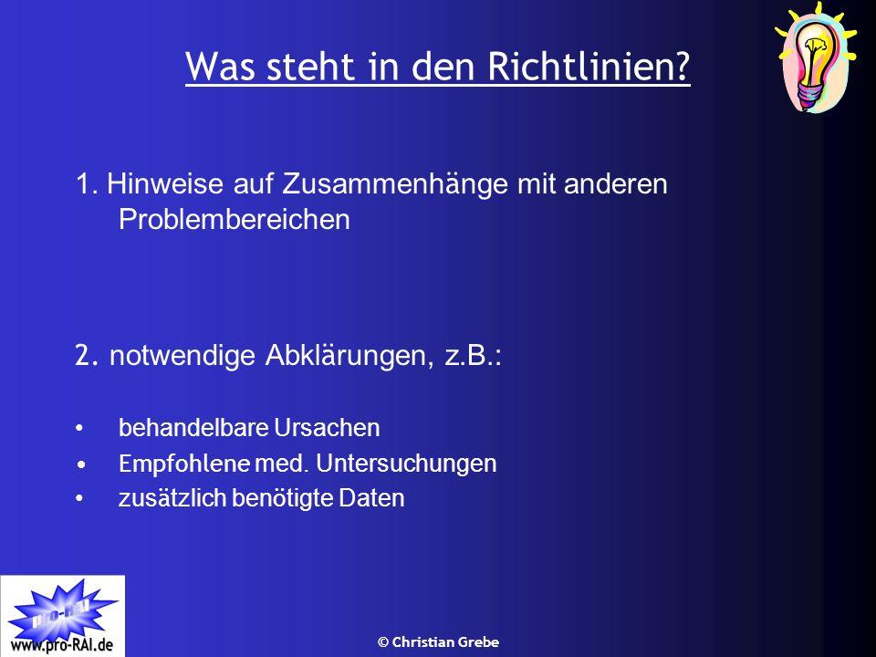 © Christian Grebe 1. Hinweise auf Zusammenh ä nge mit anderen Problembereichen 2. notwendige Abkl ä rungen, z.B.: behandelbare Ursachen Empfohlene med